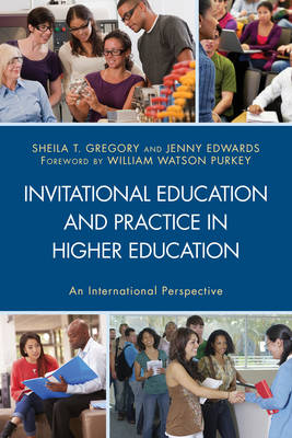 Invitational Education and Practice in Higher Education: An International Perspective (Hardback)