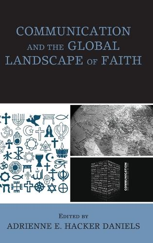 Communication and the Global Landscape of Faith (Hardback)