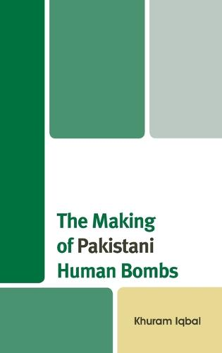 The Making of Pakistani Human Bombs (Hardback)