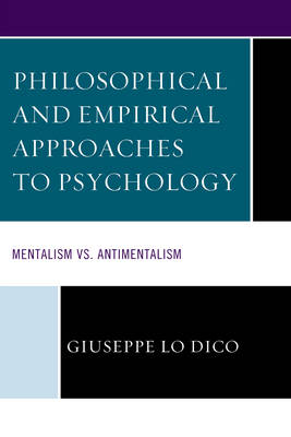 Philosophical and Empirical Approaches to Psychology: Mentalism vs. Antimentalism (Hardback)