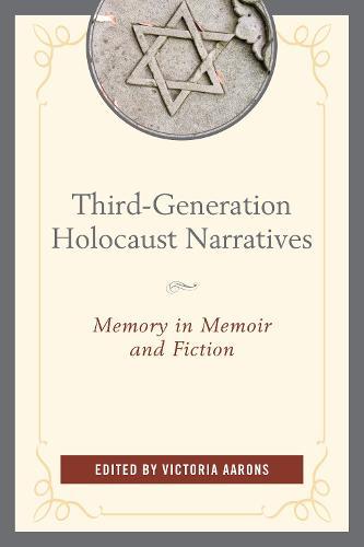 Third-Generation Holocaust Narratives: Memory in Memoir and Fiction (Paperback)