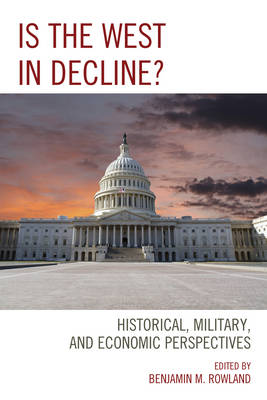 Is the West in Decline?: Historical, Military, and Economic Perspectives (Paperback)