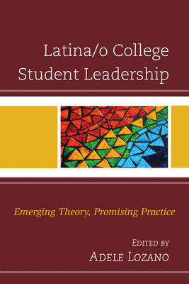 Latina/o College Student Leadership: Emerging Theory, Promising Practice (Paperback)