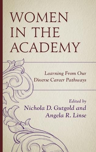 Women in the Academy: Learning From Our Diverse Career Pathways - Communicating Gender (Hardback)