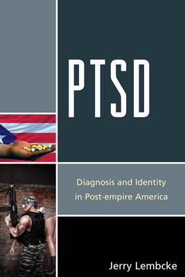 PTSD: Diagnosis and Identity in Post-empire America (Paperback)