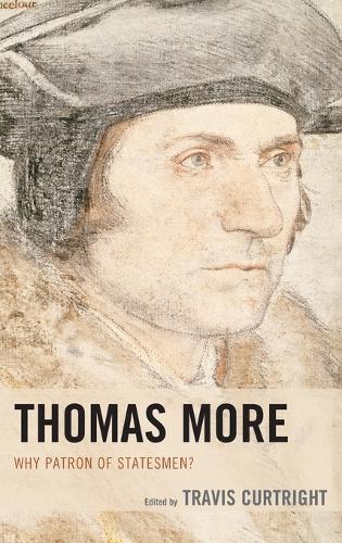 Thomas More: Why Patron of Statesmen? (Hardback)