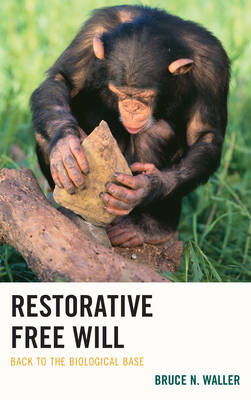 Restorative Free Will: Back to the Biological Base (Hardback)