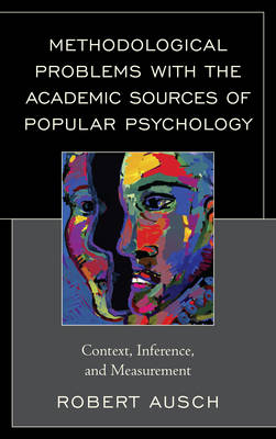 Methodological Problems with the Academic Sources of Popular Psychology: Context, Inference, and Measurement (Hardback)