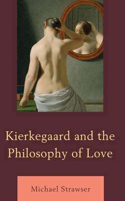 Cover Kierkegaard and the Philosophy of Love