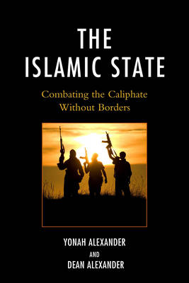 The Islamic State: Combating The Caliphate Without Borders (Paperback)
