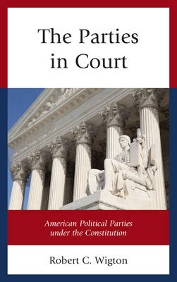 The Parties in Court: American Political Parties under the Constitution (Paperback)