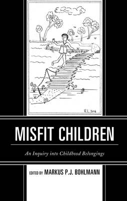 Misfit Children: An Inquiry into Childhood Belongings - Children and Youth in Popular Culture (Hardback)