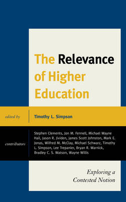 The Relevance of Higher Education: Exploring a Contested Notion (Paperback)