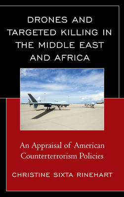 Drones and Targeted Killing in the Middle East and Africa: An Appraisal of American Counterterrorism Policies (Hardback)
