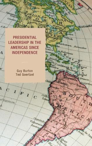 Presidential Leadership in the Americas since Independence (Hardback)