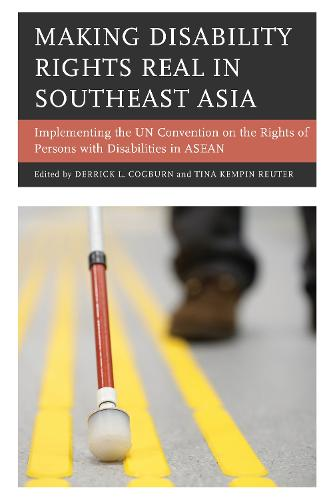 Making Disability Rights Real in Southeast Asia: Implementing the UN Convention on the Rights of Persons with Disabilities in ASEAN (Paperback)