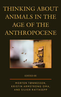 Thinking about Animals in the Age of the Anthropocene - Ecocritical Theory and Practice (Hardback)