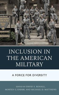 Inclusion in the American Military: A Force for Diversity (Hardback)