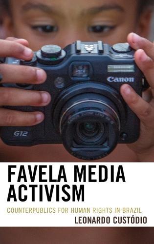 Favela Media Activism: Counterpublics for Human Rights in Brazil (Hardback)