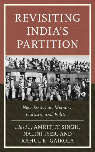 Revisiting India's Partition: New Essays on Memory, Culture, and Politics (Paperback)