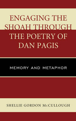 Engaging the Shoah through the Poetry of Dan Pagis: Memory and Metaphor (Hardback)