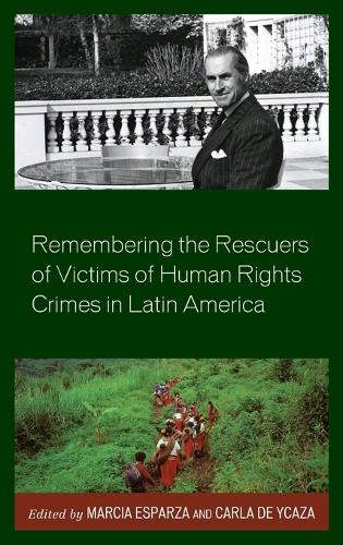 Remembering the Rescuers of Victims of Human Rights Crimes in Latin America (Hardback)