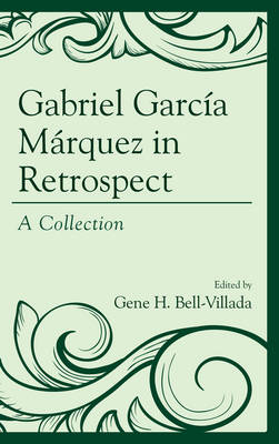 Gabriel Garcia Marquez in Retrospect: A Collection (Hardback)