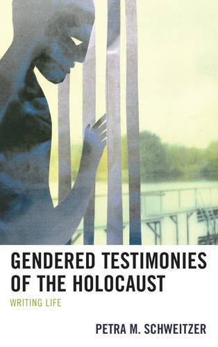 Gendered Testimonies of the Holocaust: Writing Life (Paperback)