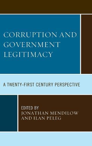 Corruption and Governmental Legitimacy: A Twenty-First Century Perspective (Hardback)