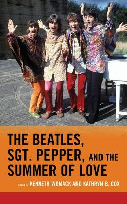 The Beatles, Sgt. Pepper, and the Summer of Love - For the Record: Lexington Studies in Rock and Popular Music (Hardback)