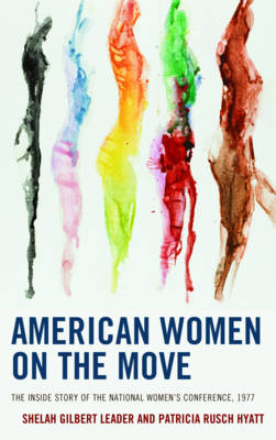 American Women on the Move: The Inside Story of the National Women's Conference, 1977 (Hardback)