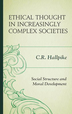 Ethical Thought in Increasingly Complex Societies: Social Structure and Moral Development (Hardback)