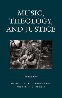 Music, Theology, and Justice (Hardback)