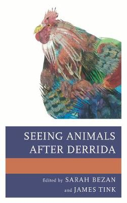 Seeing Animals after Derrida - Ecocritical Theory and Practice (Hardback)