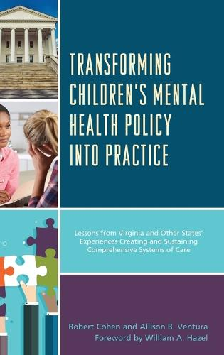 Transforming Children's Mental Health Policy into Practice: Lessons from Virginia and Other States' Experiences Creating and Sustaining Comprehensive Systems of Care (Hardback)