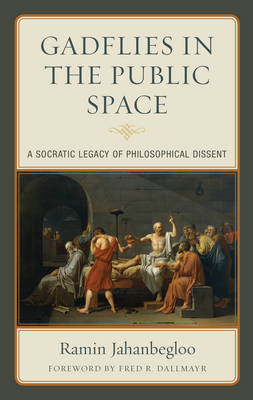 Gadflies in the Public Space: A Socratic Legacy of Philosophical Dissent (Hardback)