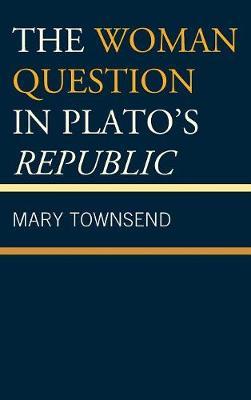 The Woman Question in Plato's Republic (Hardback)