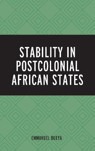 Stability in Postcolonial African States (Hardback)