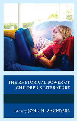The Rhetorical Power of Children's Literature - Children and Youth in Popular Culture (Hardback)
