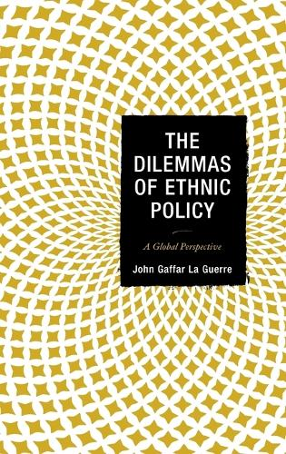 The Dilemmas of Ethnic Policy: A Global Perspective (Hardback)