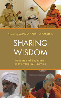 Sharing Wisdom: Benefits and Boundaries of Interreligious Learning - Interreligious Reflections (Hardback)
