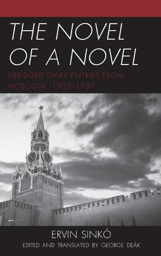 The Novel of a Novel: Abridged Diary Entries from Moscow, 1935-1937 (Hardback)