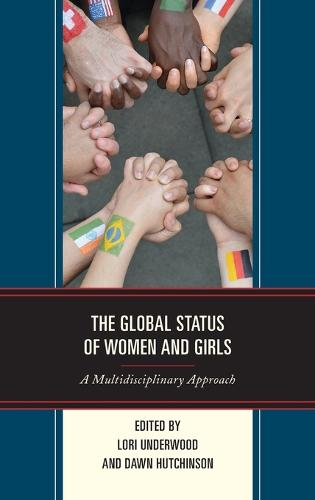The Global Status of Women and Girls: A Multidisciplinary Approach - Communicating Gender (Hardback)