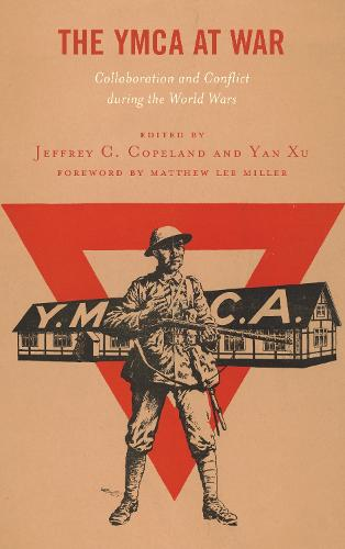 The YMCA at War: Collaboration and Conflict during the World Wars (Hardback)
