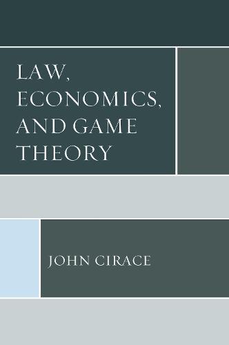 Law, Economics, and Game Theory (Hardback)