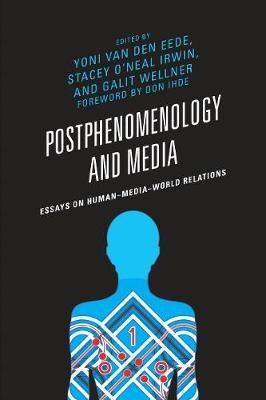 Postphenomenology and Media: Essays on Human-Media-World Relations - Postphenomenology and the Philosophy of Technology (Hardback)