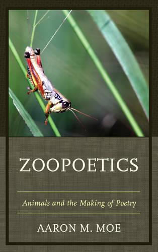 Zoopoetics: Animals and the Making of Poetry (Paperback)