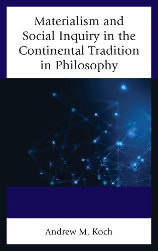 Materialism and Social Inquiry in the Continental Tradition in Philosophy (Hardback)