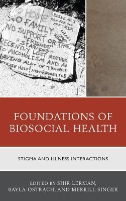 Foundations of Biosocial Health: Stigma and Illness Interactions (Hardback)
