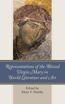 Representations of the Blessed Virgin Mary in World Literature and Art (Hardback)